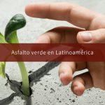 Asfalto verde en Latinoamérica