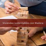Viviendas Sustentables con Madera